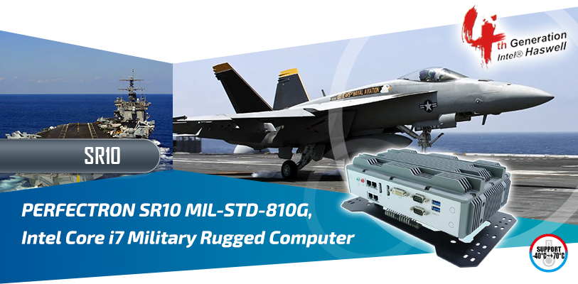 PERFECTRON SR10 MIL-STD-810G, Intel Core i7 Military Rugged Computer  Intel® Haswell Core™ i7-4700EQ onboard