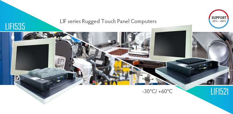 LIF series Rugged Touch Panel Computers with Intel® CPU onboard.