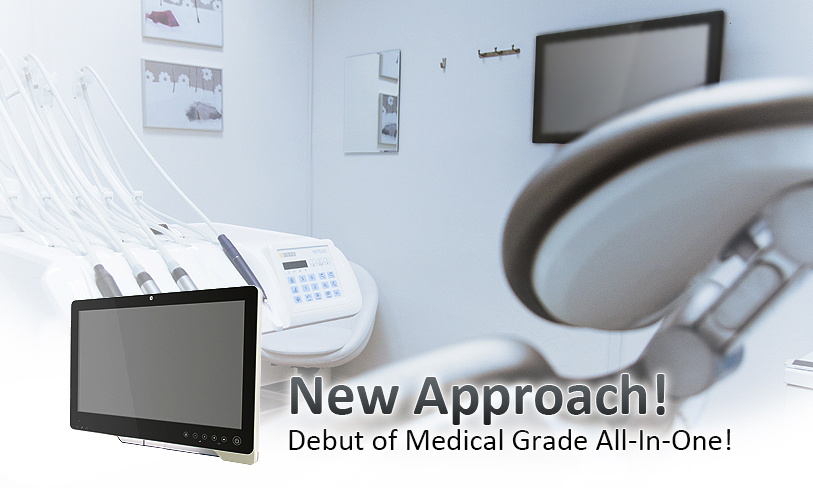 New Approach! Debut of Medical Grade All-In-One!