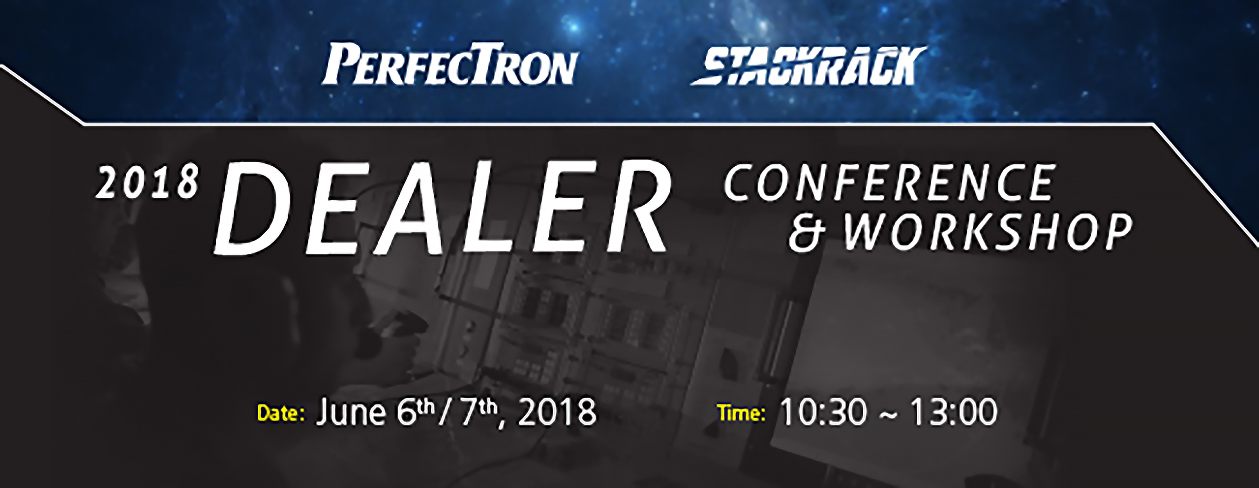 PERFECTRON & STACKRACK 2018 Dealer Conference & Workshop